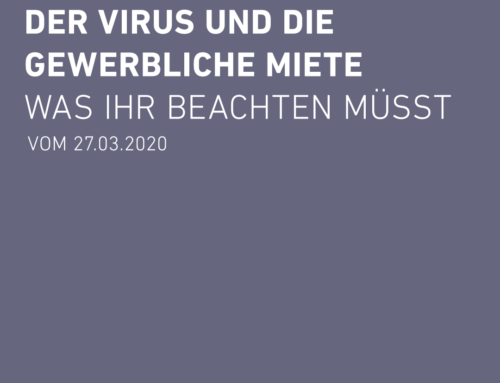 Der Virus und die gewerbliche Miete – was ihr beachten müsst