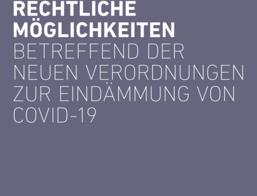 Die rechtlichen Möglichkeiten betreffend der neuen Verordnungen zur Eindämmung von COVID-19